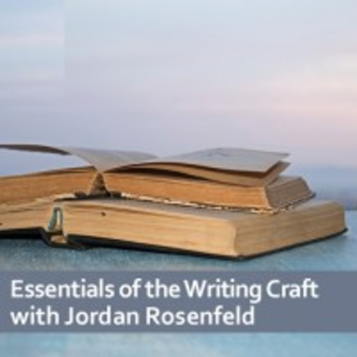 Essentials of the Writing Craft with Jordan Rosenfeld — 8 Books, Videos and Lessons for Writers