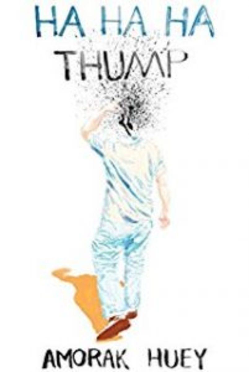 Ha Ha Ha Thump, by Amorak Huey