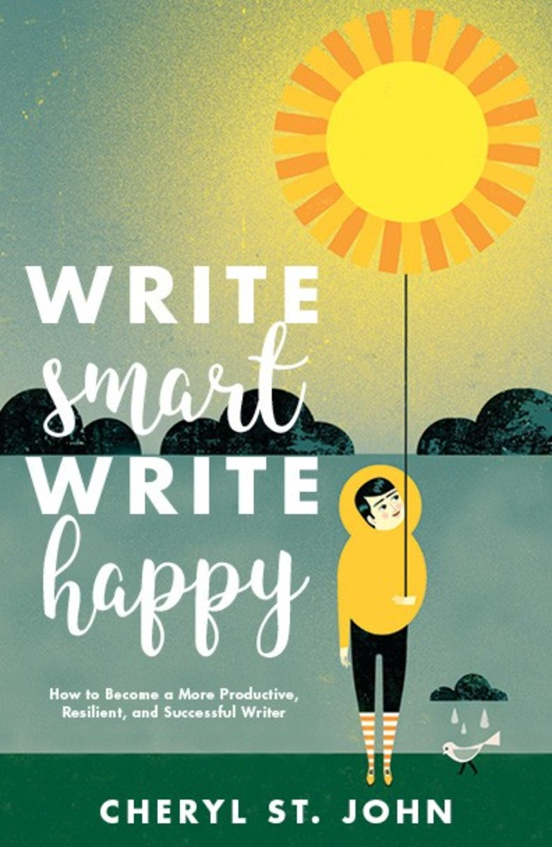 Write Smart, Write Happy: How to Become a More Productive, Resilient, and Successful Writer