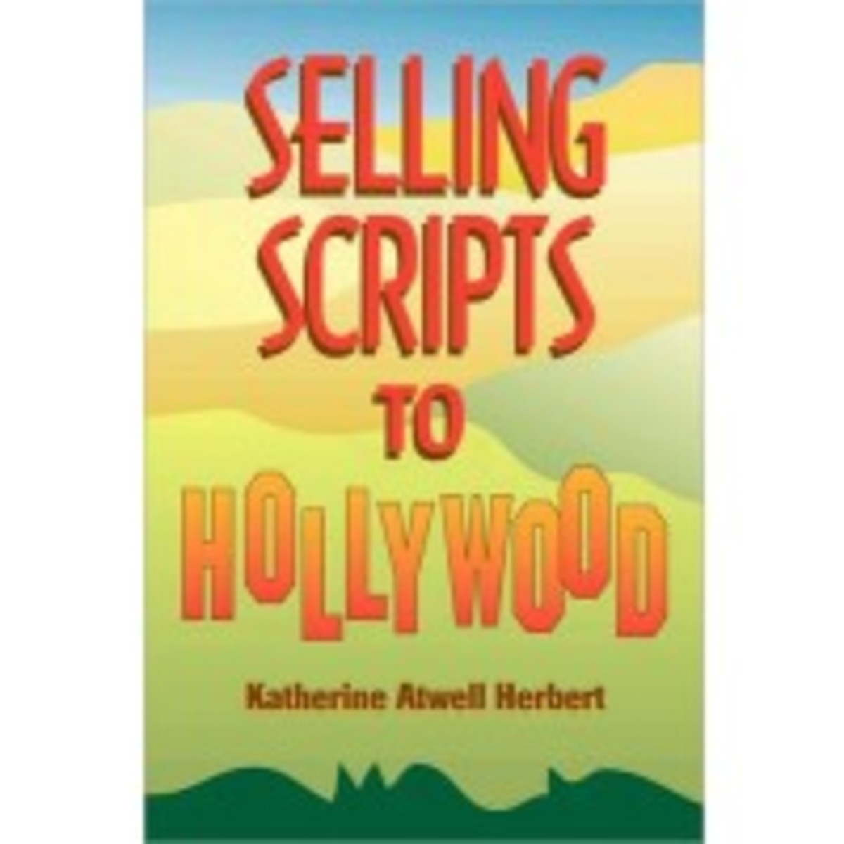 Selling Scripts to Hollywood