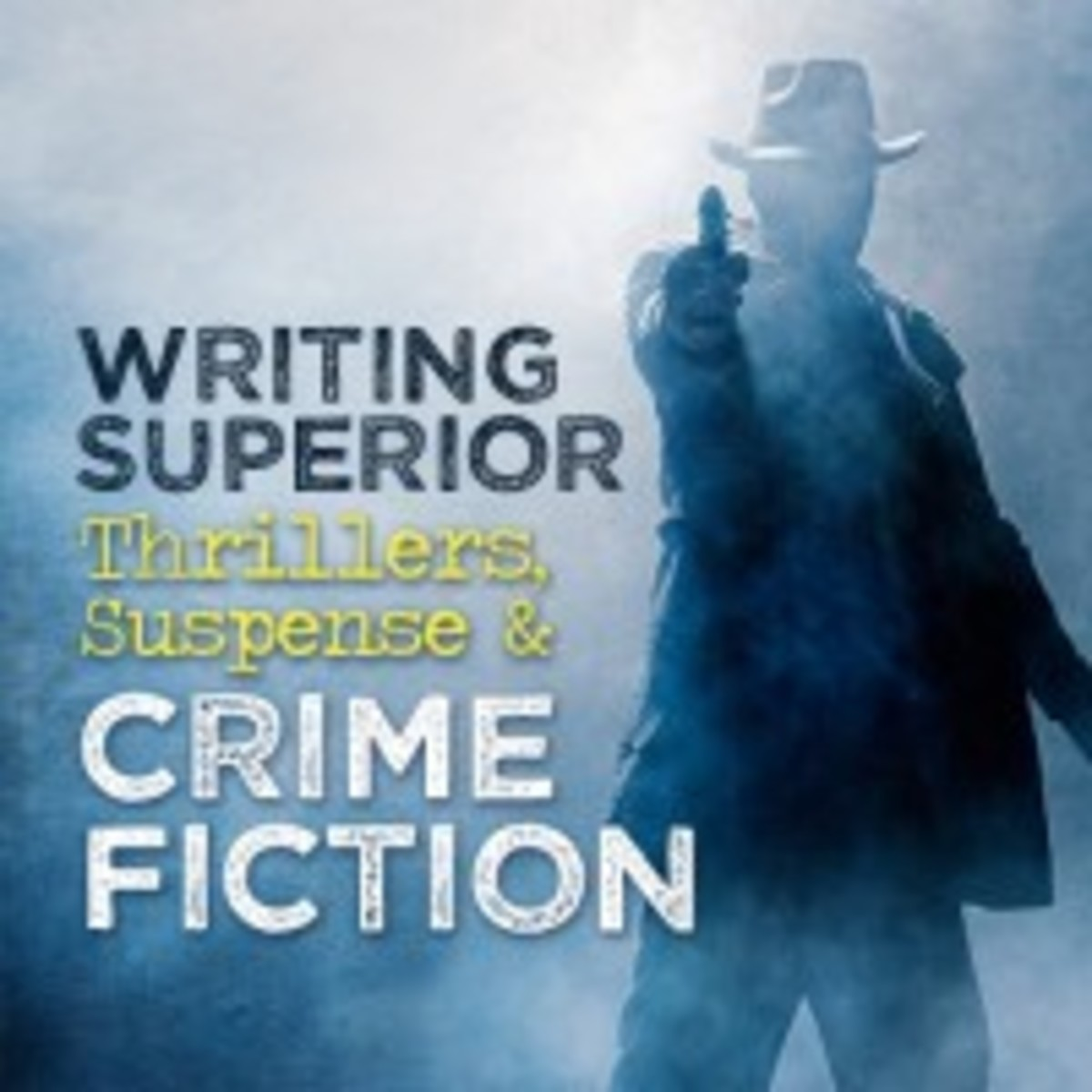 10 Resources for Writing Superior Thrillers, Suspense and Crime Fiction