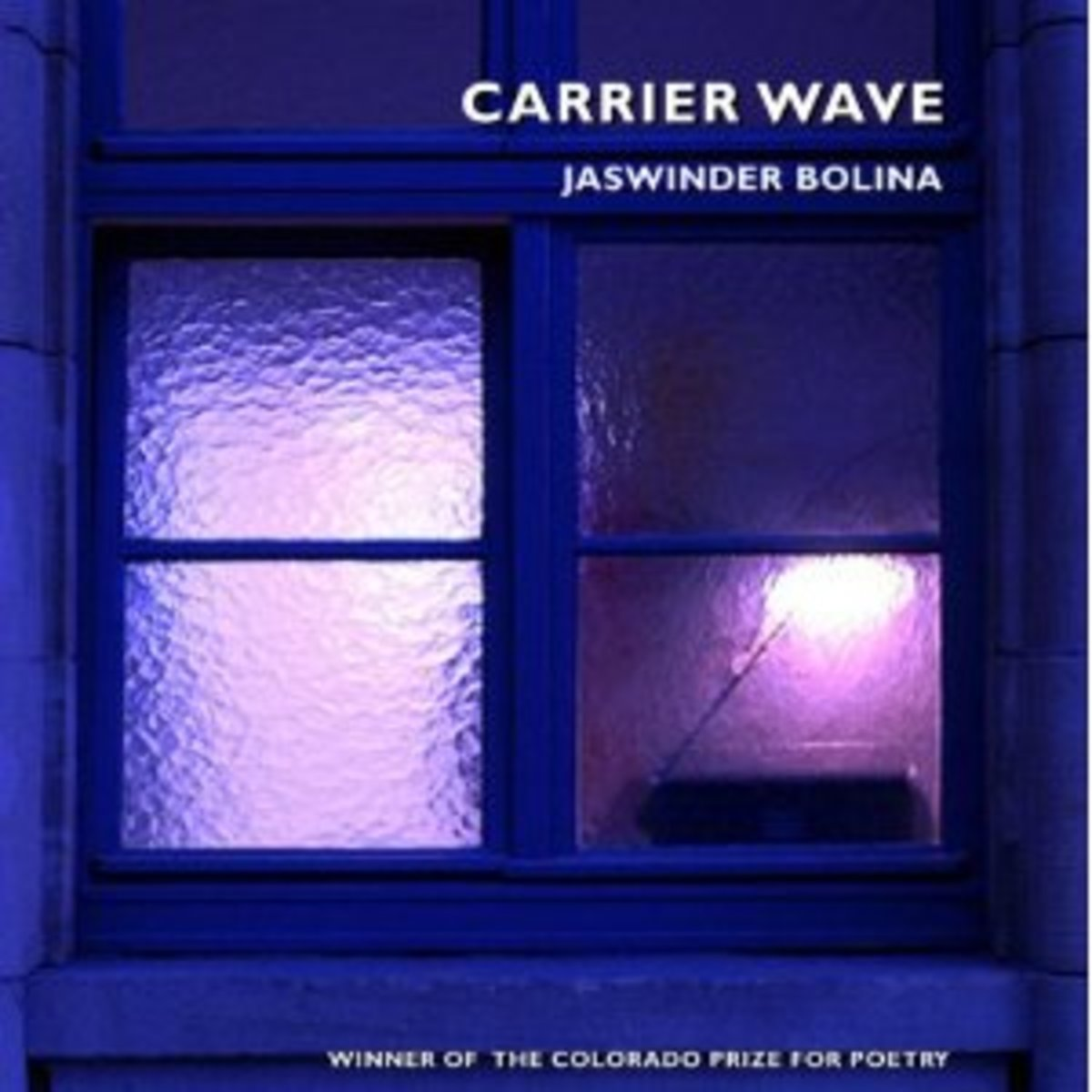 Carrier Wave, by Jaswinder Bolina