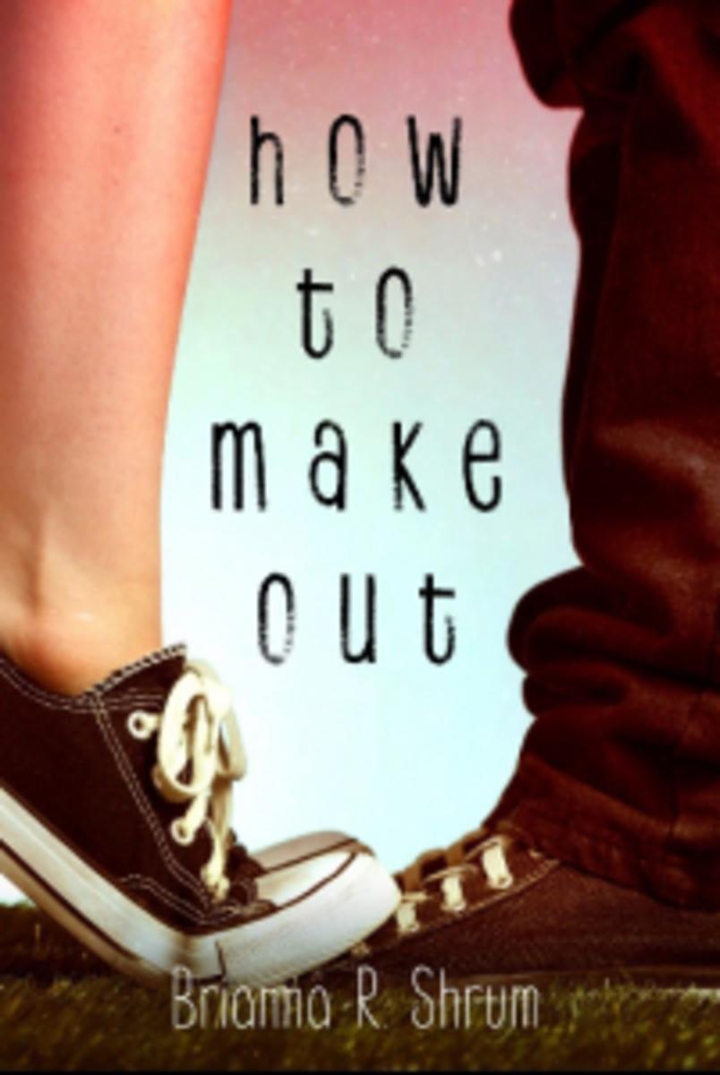 Brianna Shrum, How to Make Out