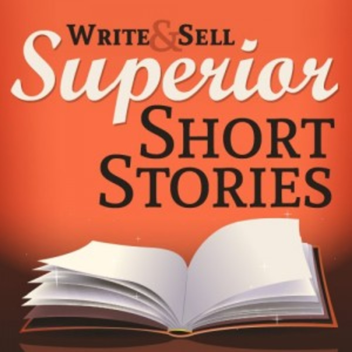 Write & Sell Superior Short Stories