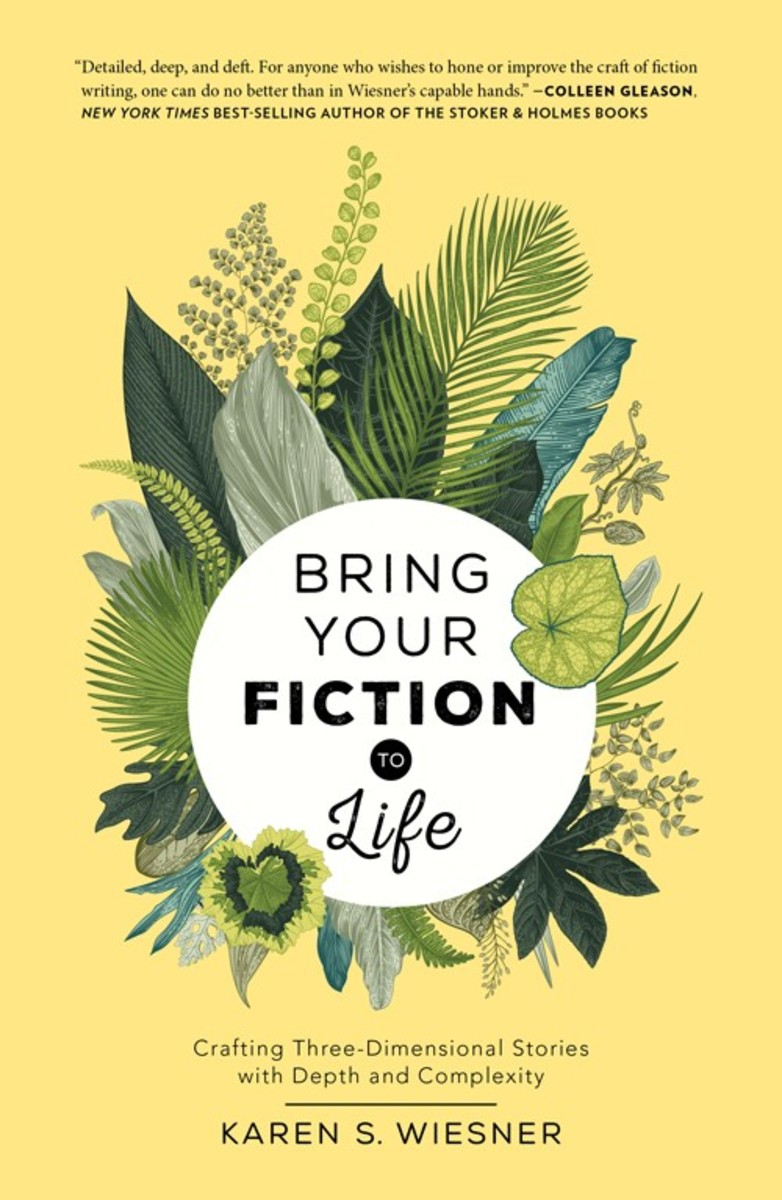 Bring Your Fiction to Life By Karen Wiesner