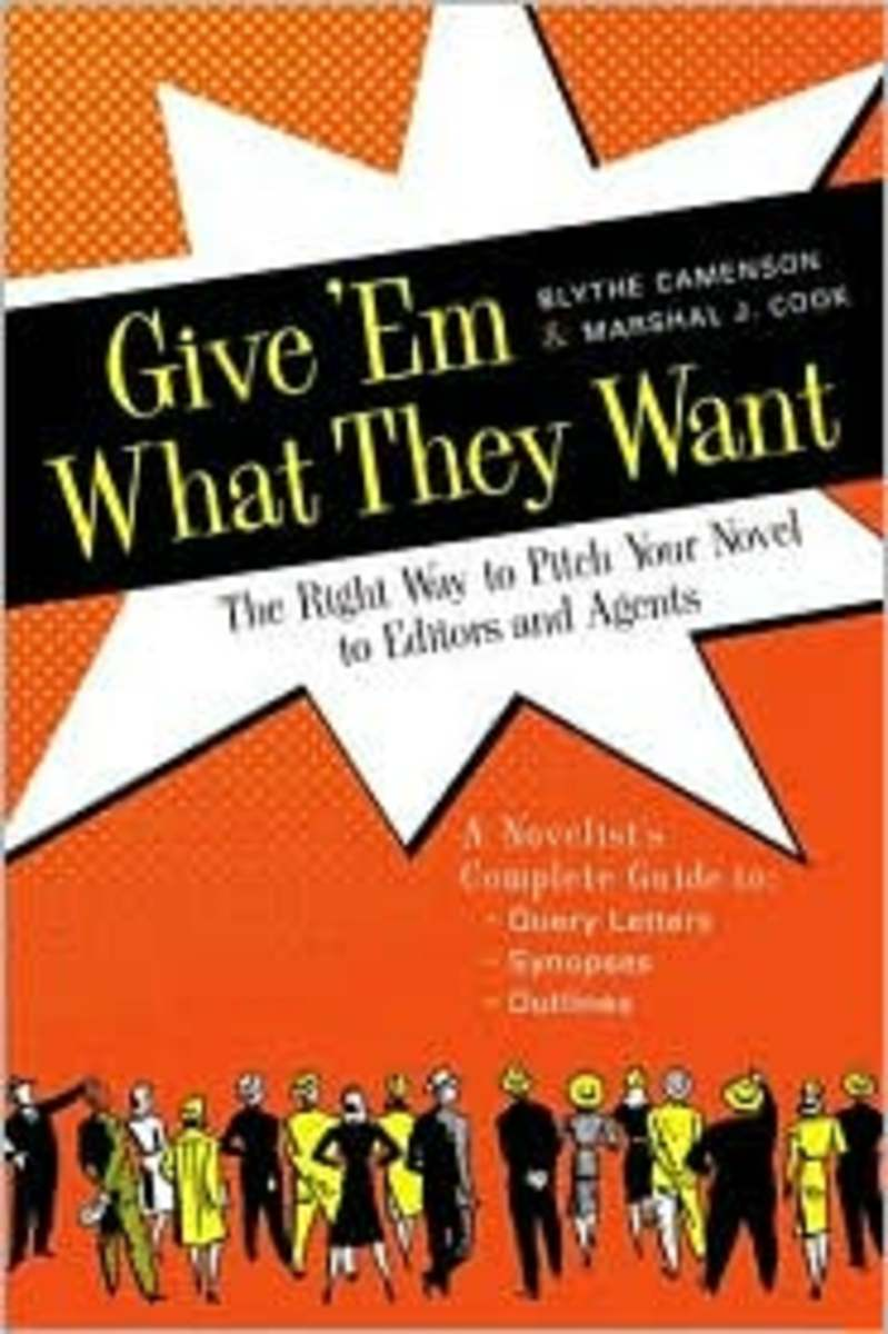 Give 'Em What They Want: The Right Way to Pitch Your Novel to Editors and Agents by Blythe Camenson and Marshall J. Cook