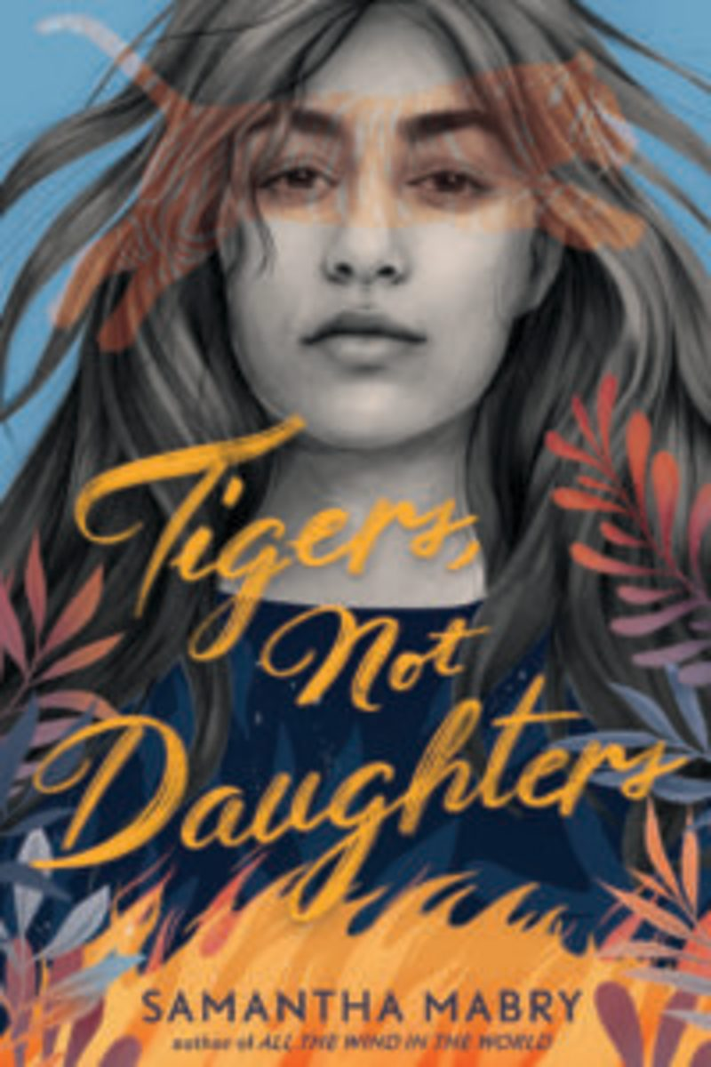 Samantha Mabry | Tigers, Not Daughters