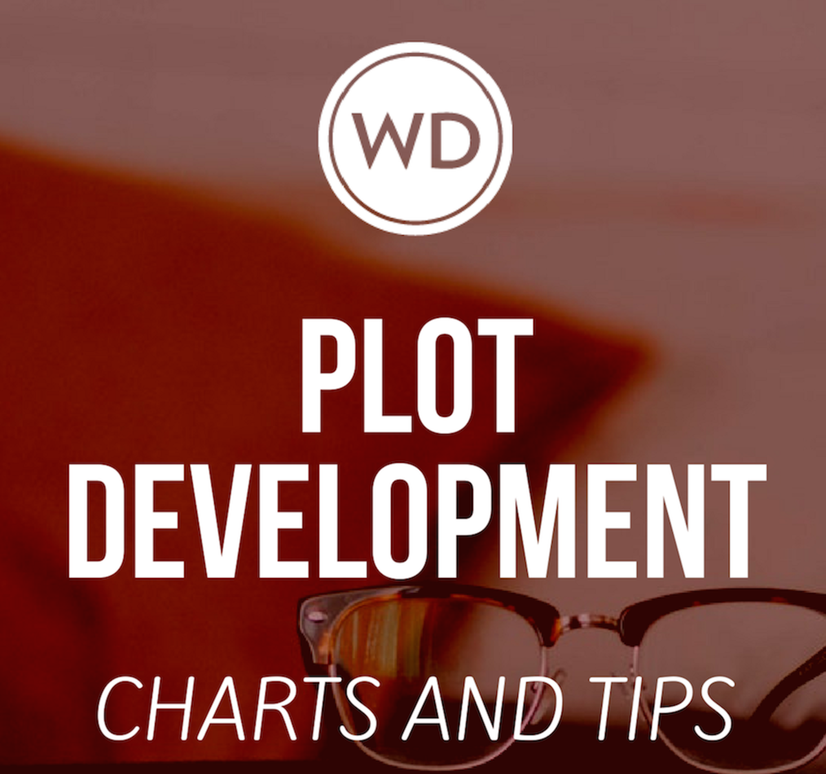 Plot Development: Charts and Tips for Outlining and Plotting a Novel