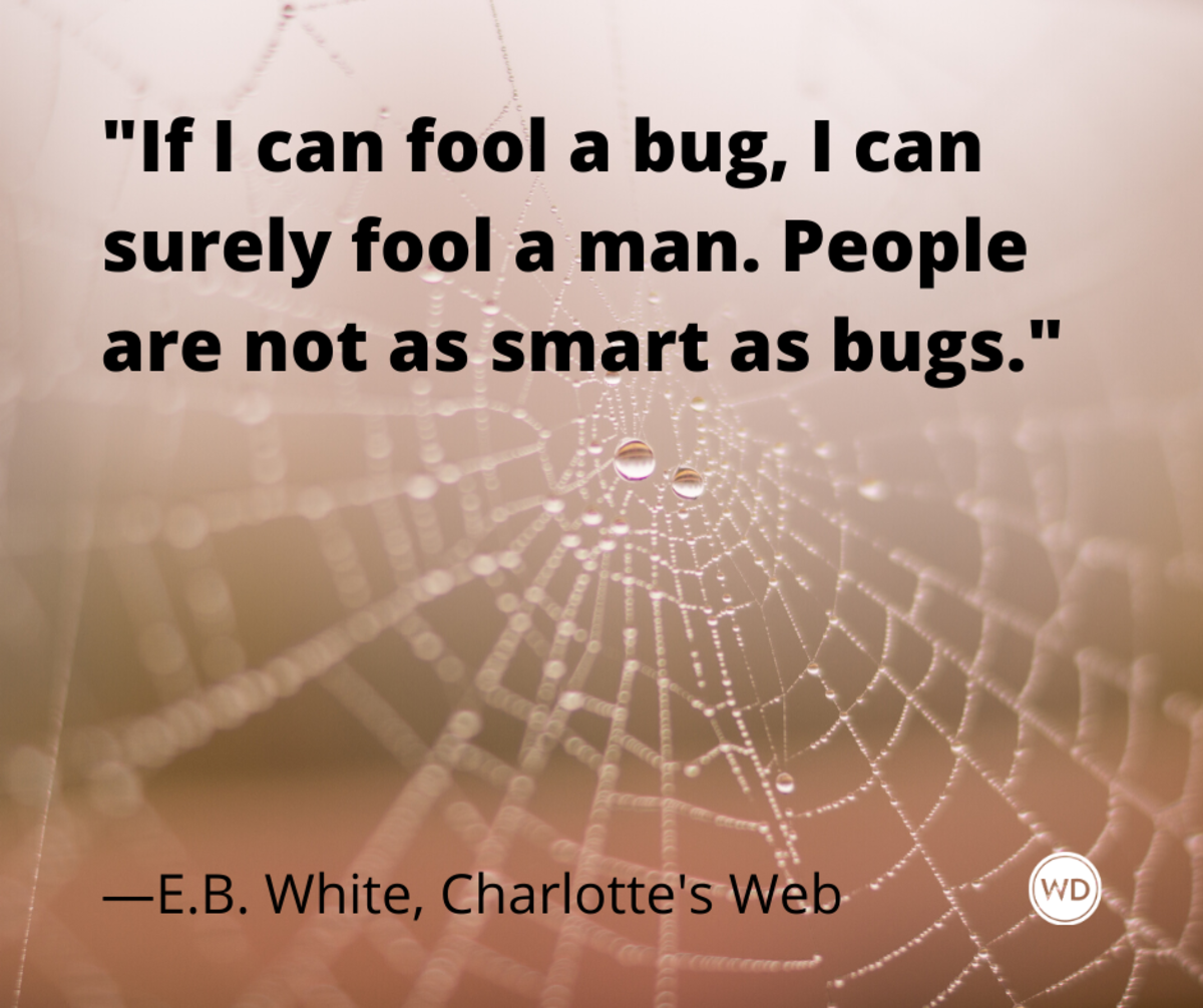 e_b_white_charlottes_web_if_i_can_fool_a_bug_i_can_surely_fool_a_man_people_are_not_as_smart_as_bugs