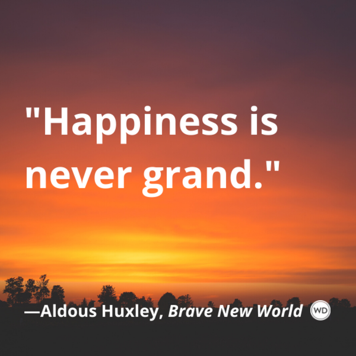 aldous_huxley_brave_new_world_quotes_happiness_is_never_grand