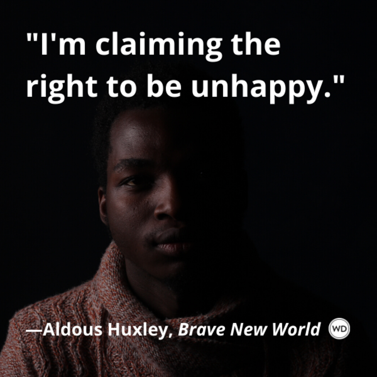 aldous_huxley_brave_new_world_quotes_im_claiming_the_right_to_be_unhappy
