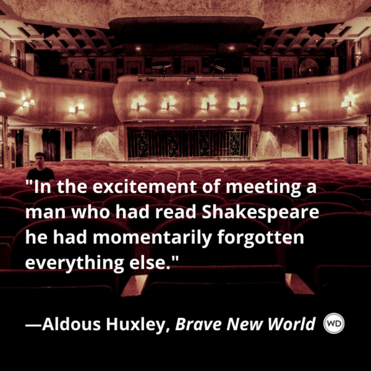 aldous_huxley_brave_new_world_quotes_in_the_excitement_of_meeting_a_man_who_had_read_shakespeare_he_had_momentarily_forgotten_everything_else