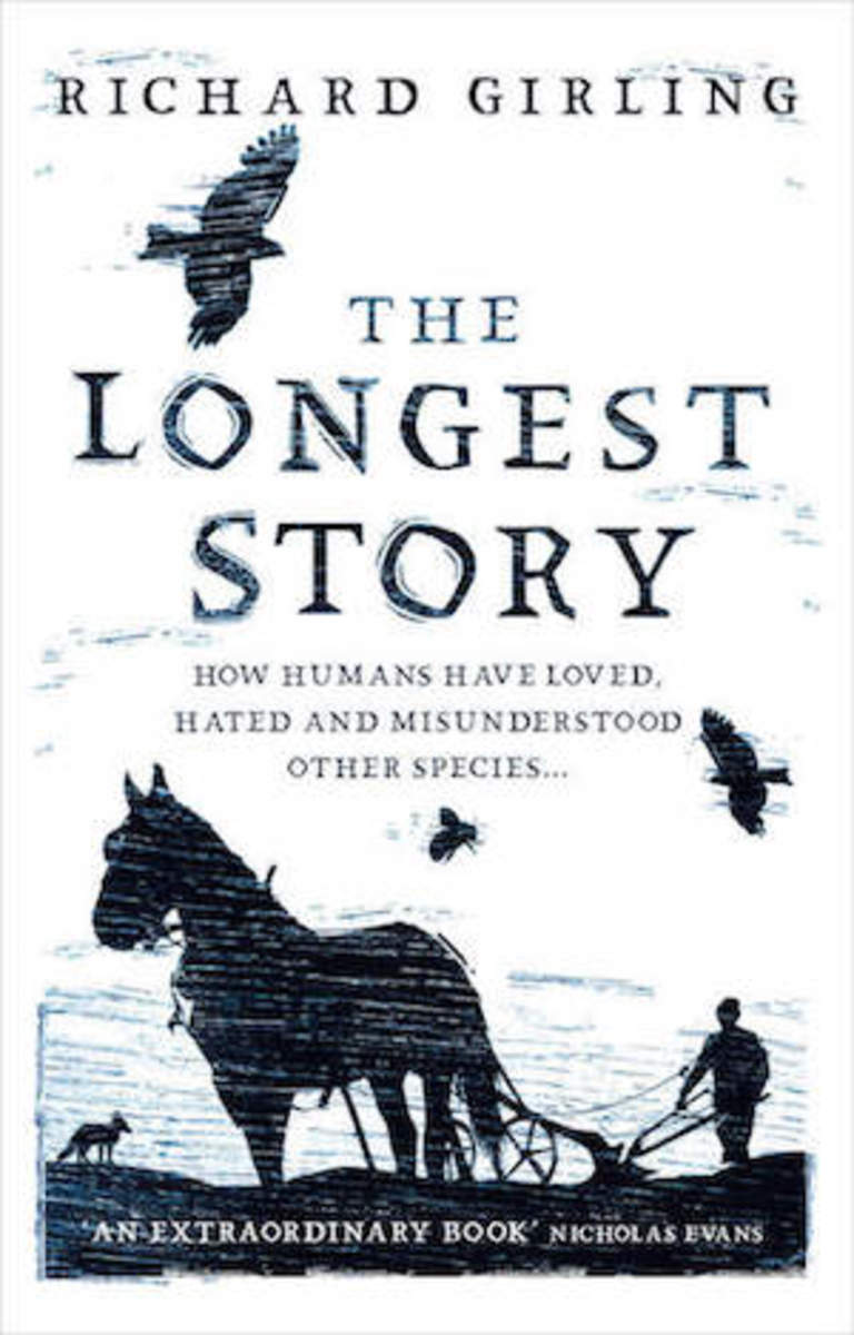 the_longest_story_how_humans_have_loved_hated_and_misunderstood_other_species_by_richard_girling_book_cover_image