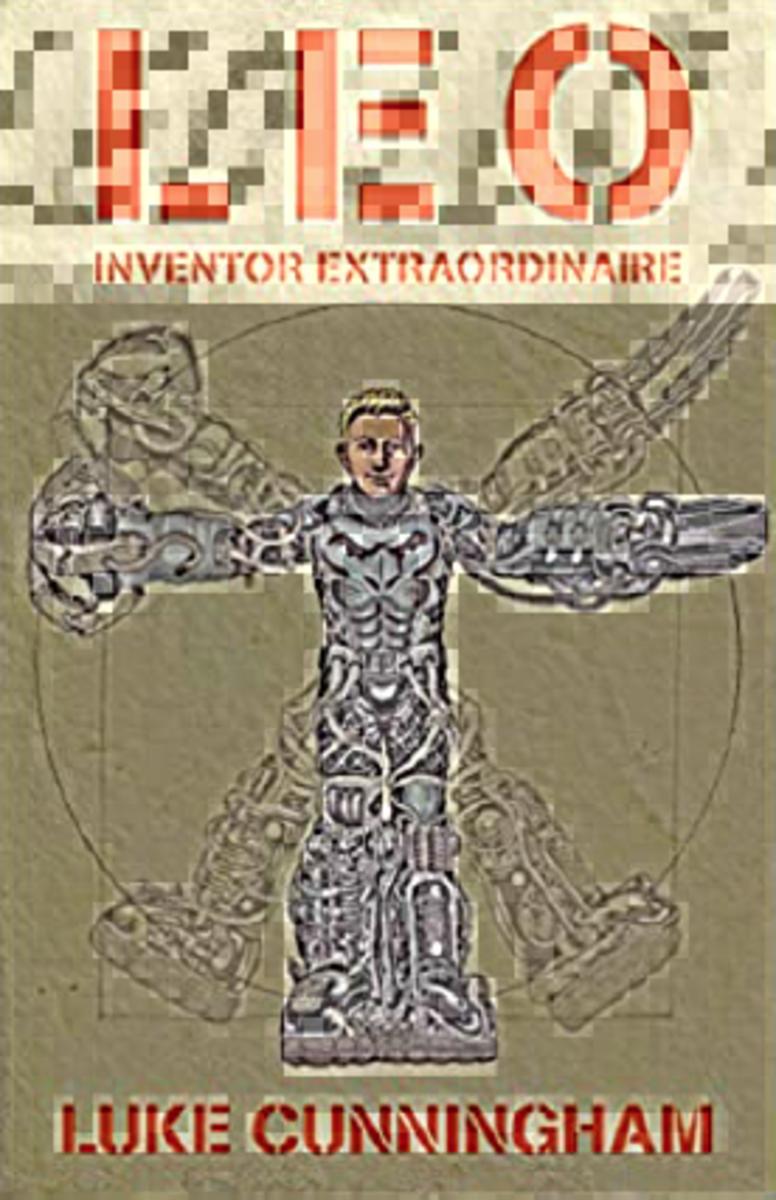 LEO: Inventor Extraordinaire by Luke X. Cunningham