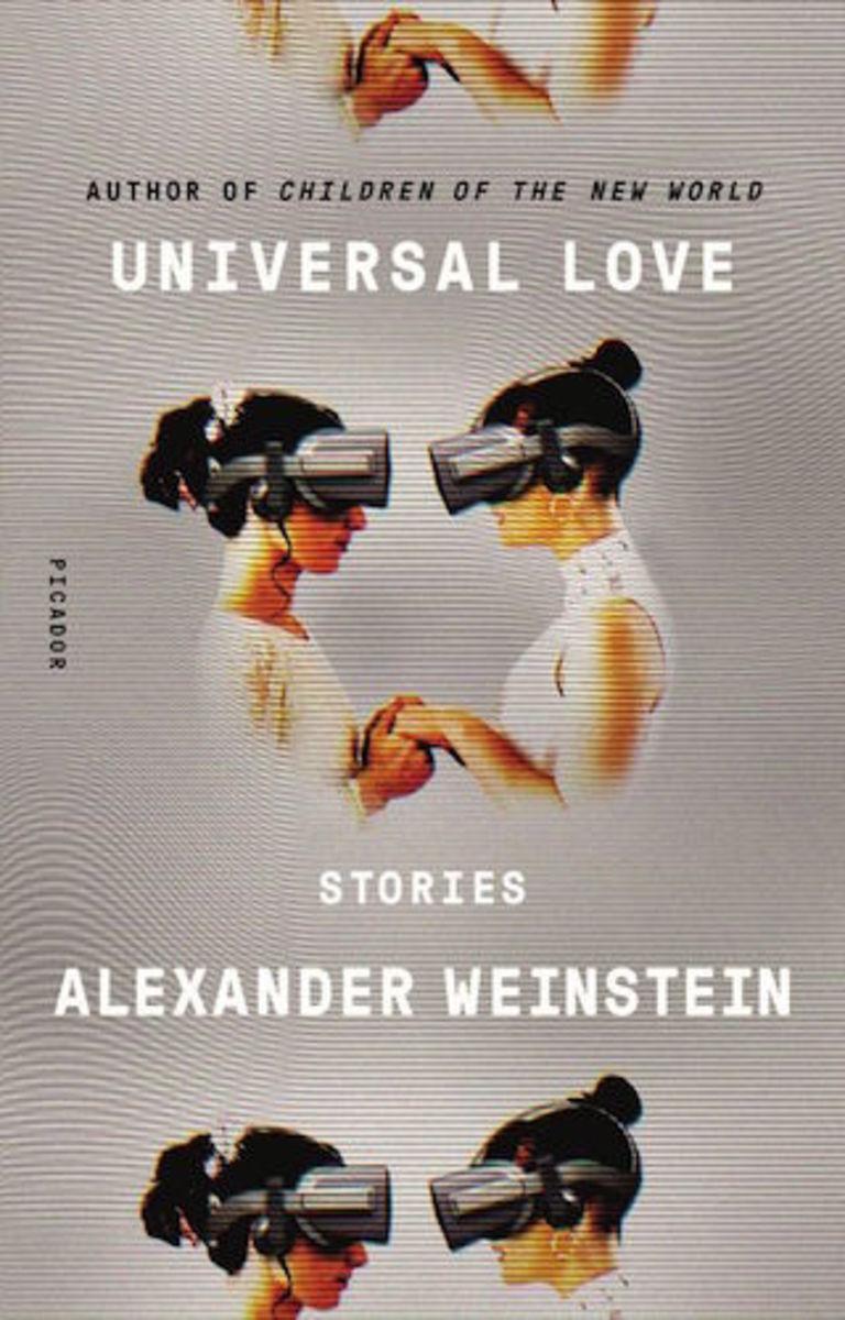 Universal Love: Stories by Alexander Weinstein