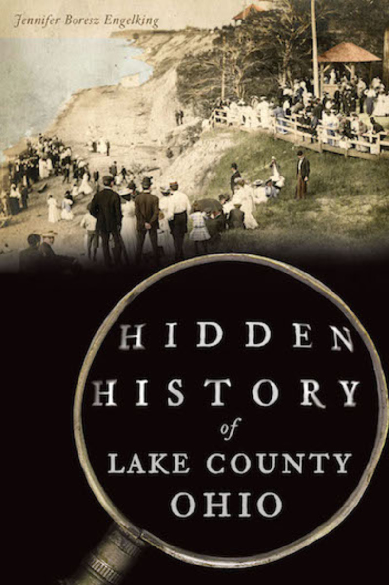 Hidden History of Lake County Ohio by Jennifer Boresz Engelking