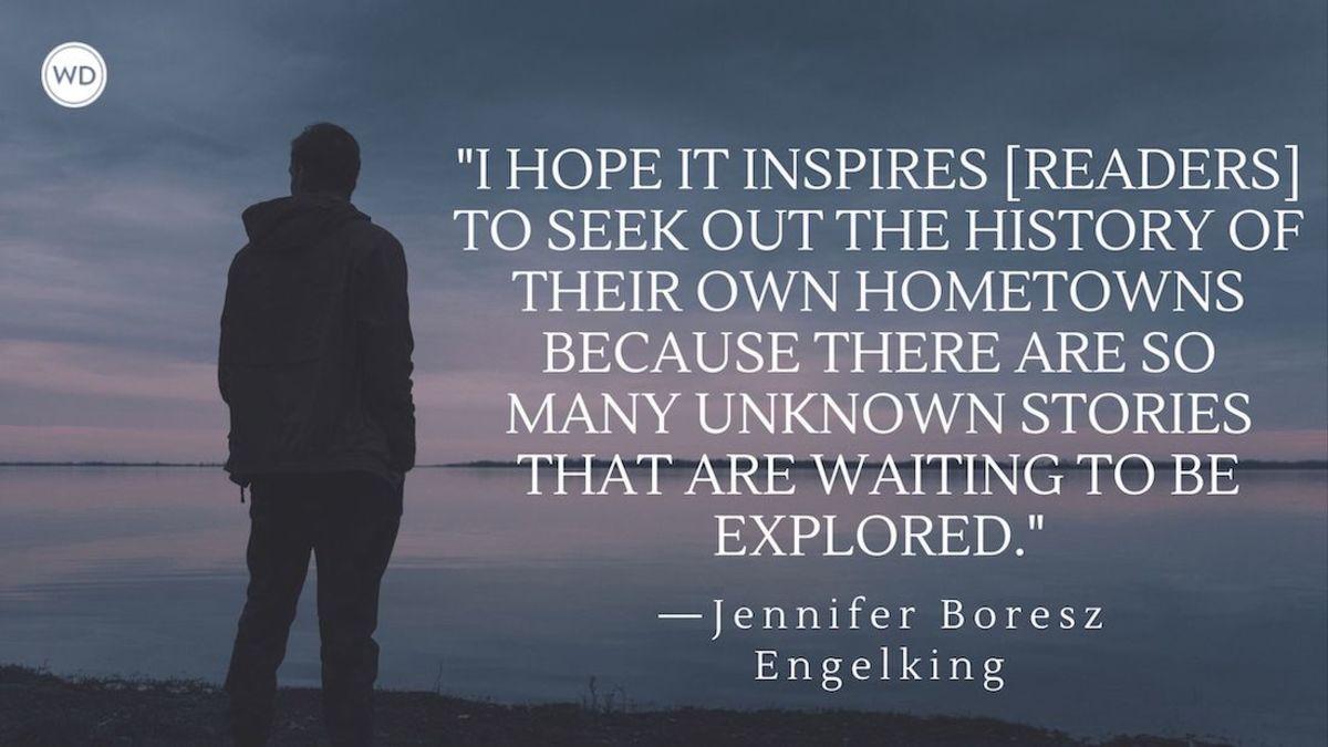 Jennifer Boresz Engelking: On Giving Readers a New Appreciation of History