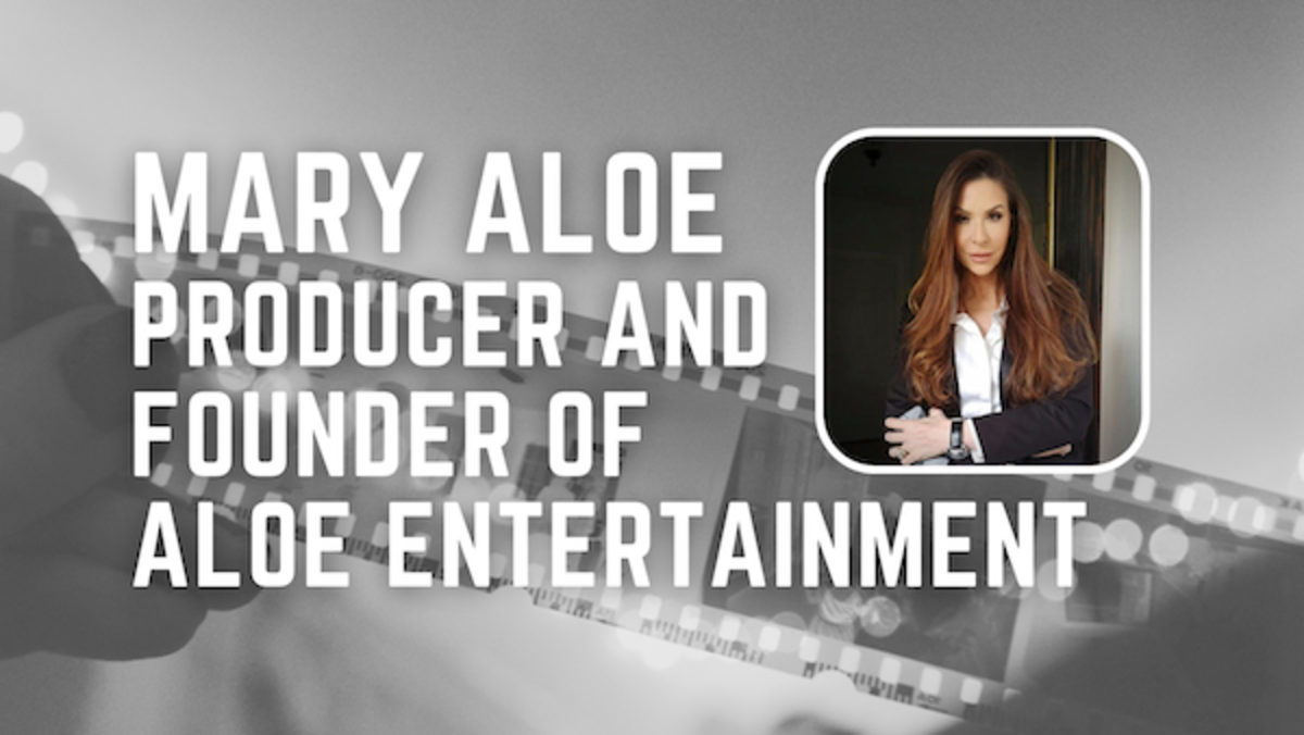 Interview with Mary Aloe, Producer and Founder of Aloe Entertainment