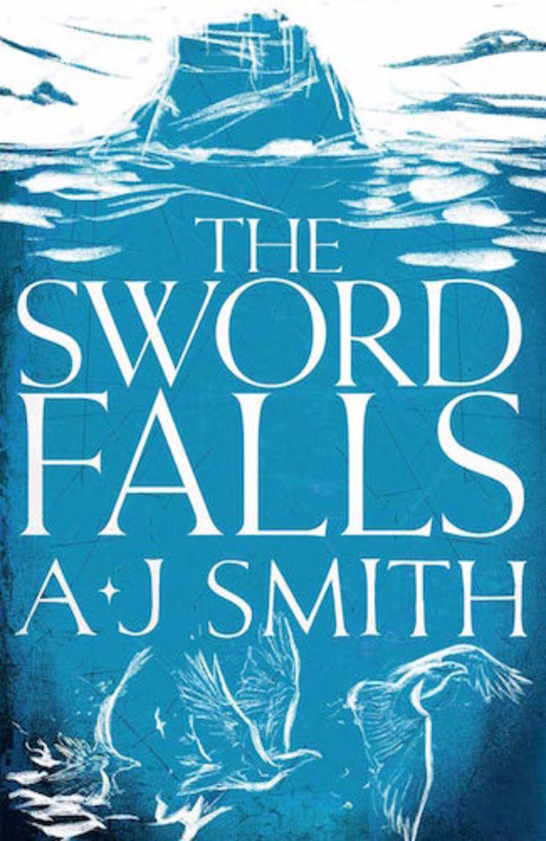 The Sword Falls by A.J. Smith