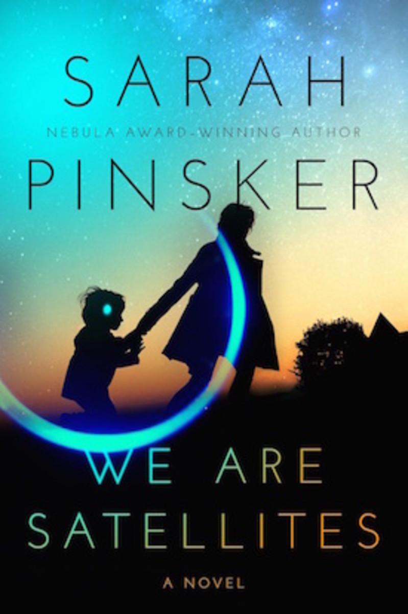 We Are Satellites by Sarah Pinsker