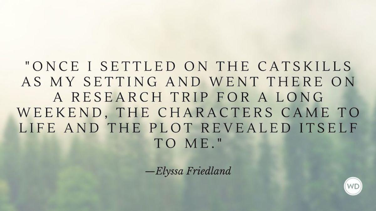 Elyssa Friedland: On Letting Setting Guide You