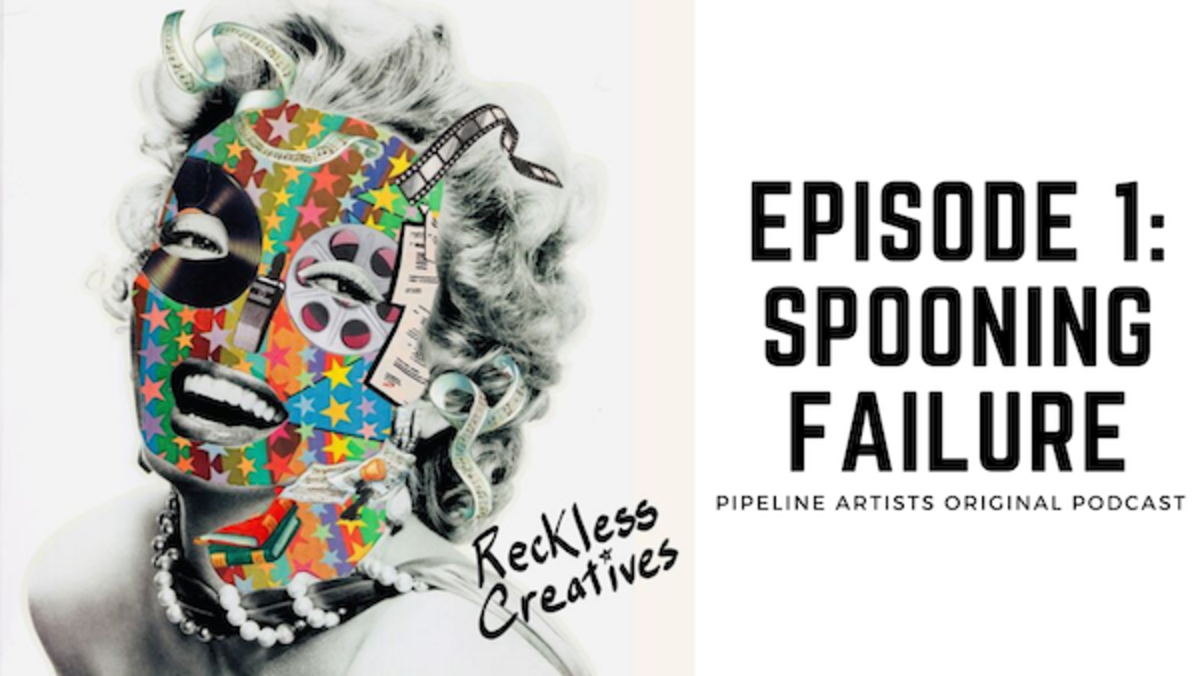 """""""Reckless Creatives"""" Podcast—EP1 Spooning Failure"""