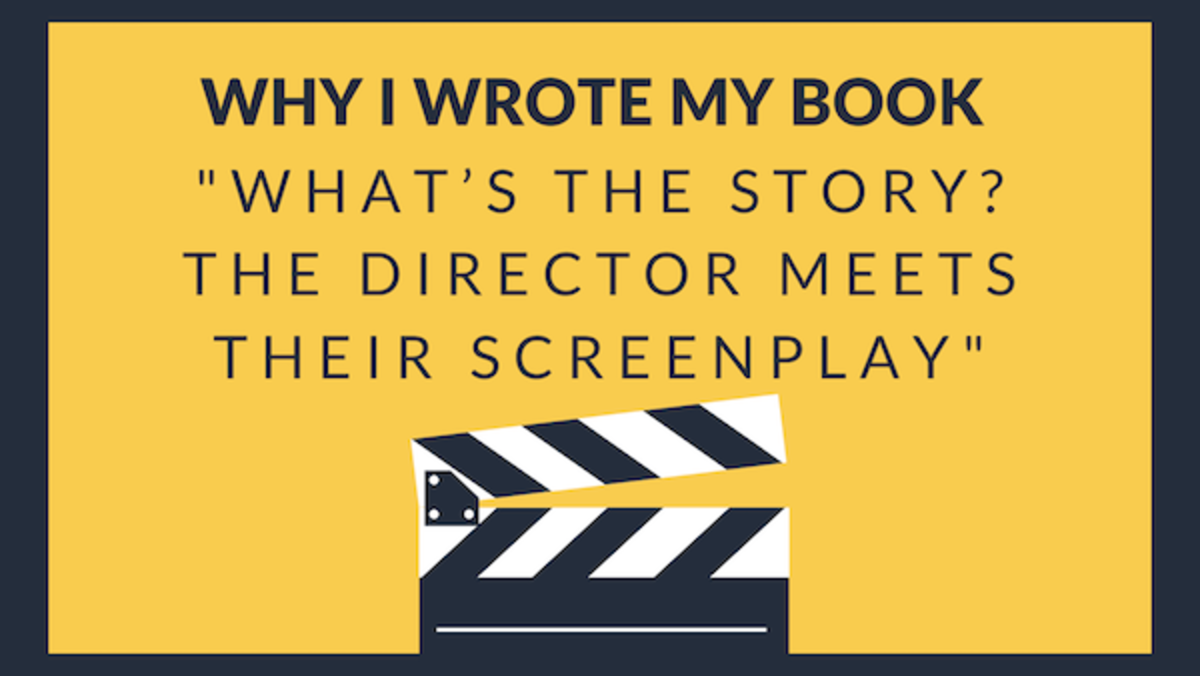 Why I Wrote My Book What's the Story? The Director Meets Their Screenplay