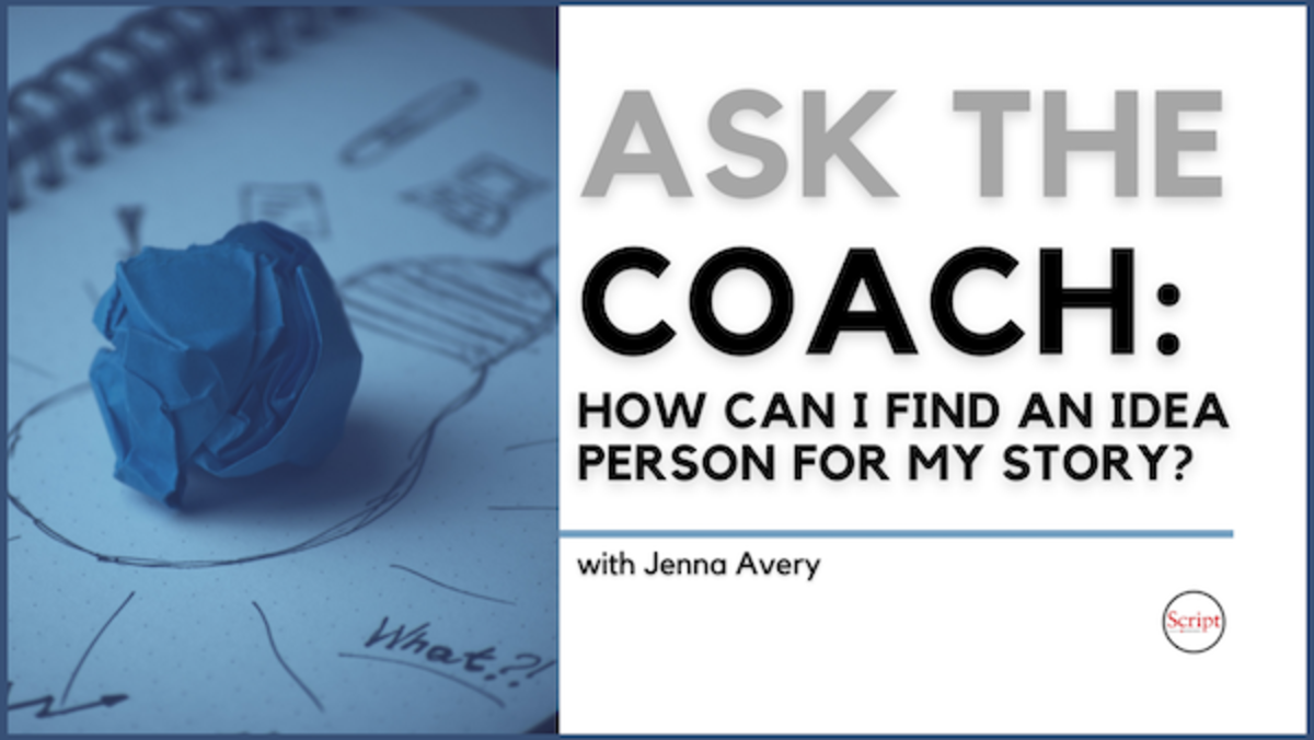 Ask the Coach: How Can I Find an Idea Person for My Story?