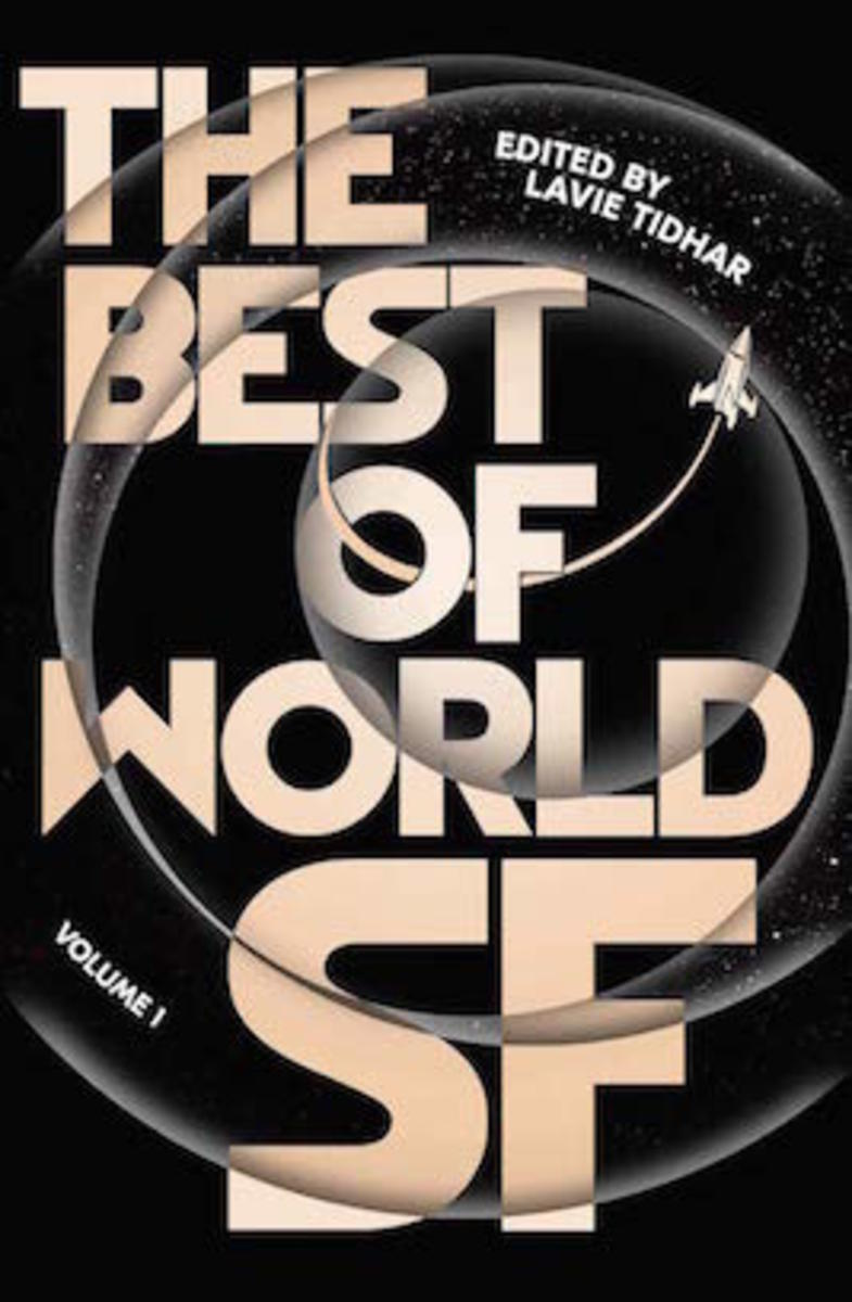 The Best of World SF edited by Lavie Tidhar