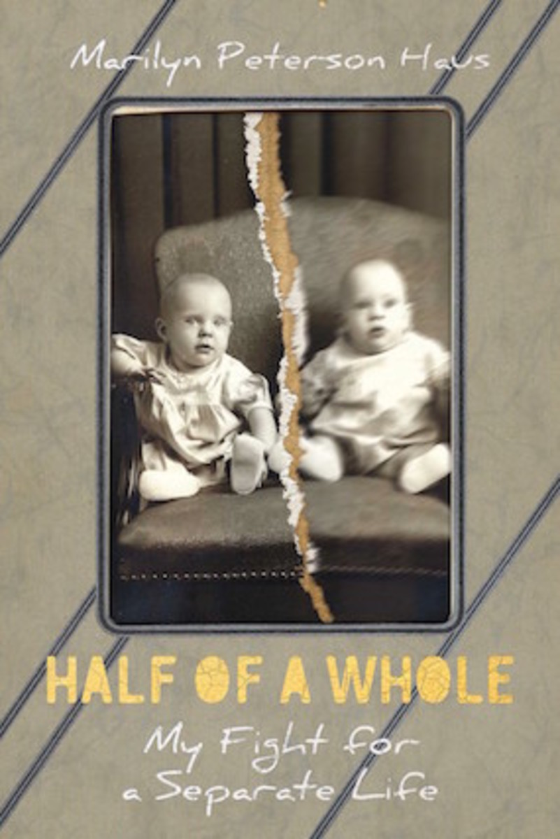 Half of a Whole: My Fight for a Separate Life by Marilyn Peterson Haus