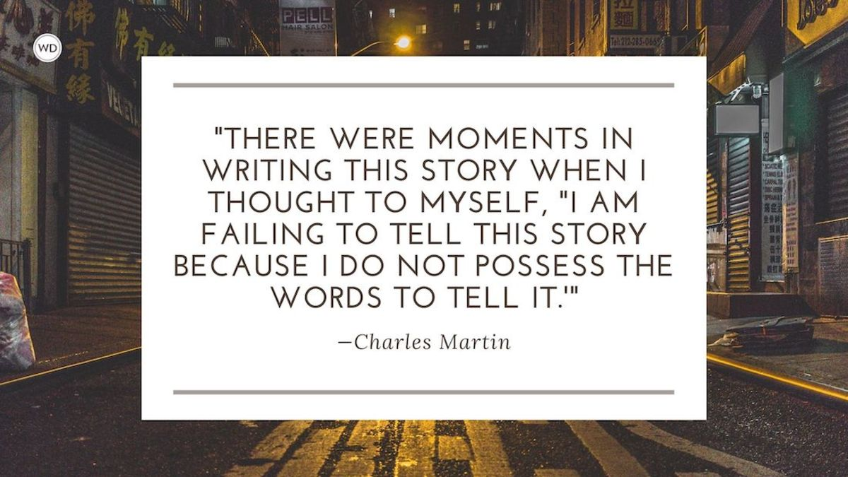Charles Martin: On Writing About the Most Difficult Topics