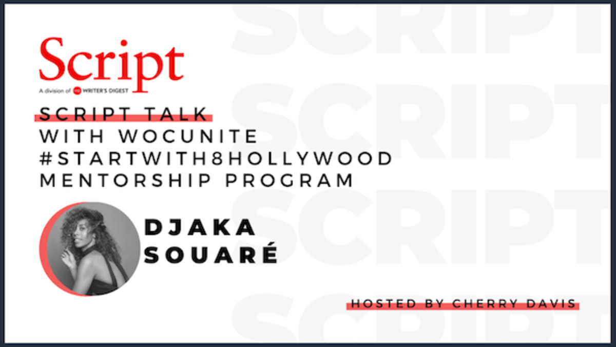 Script Talk with WOCUnite #StartWith8Hollywood Mentorship Program: Djaka Souaré