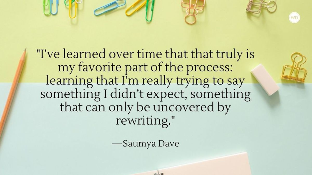 Saumya Dave: When Writing is Rewriting