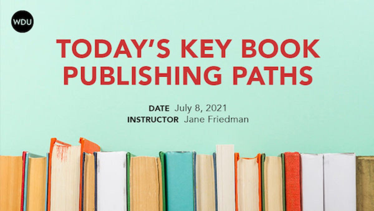 Today's Key Book Publishing Paths: What's New, What's Old, and What's Right for You