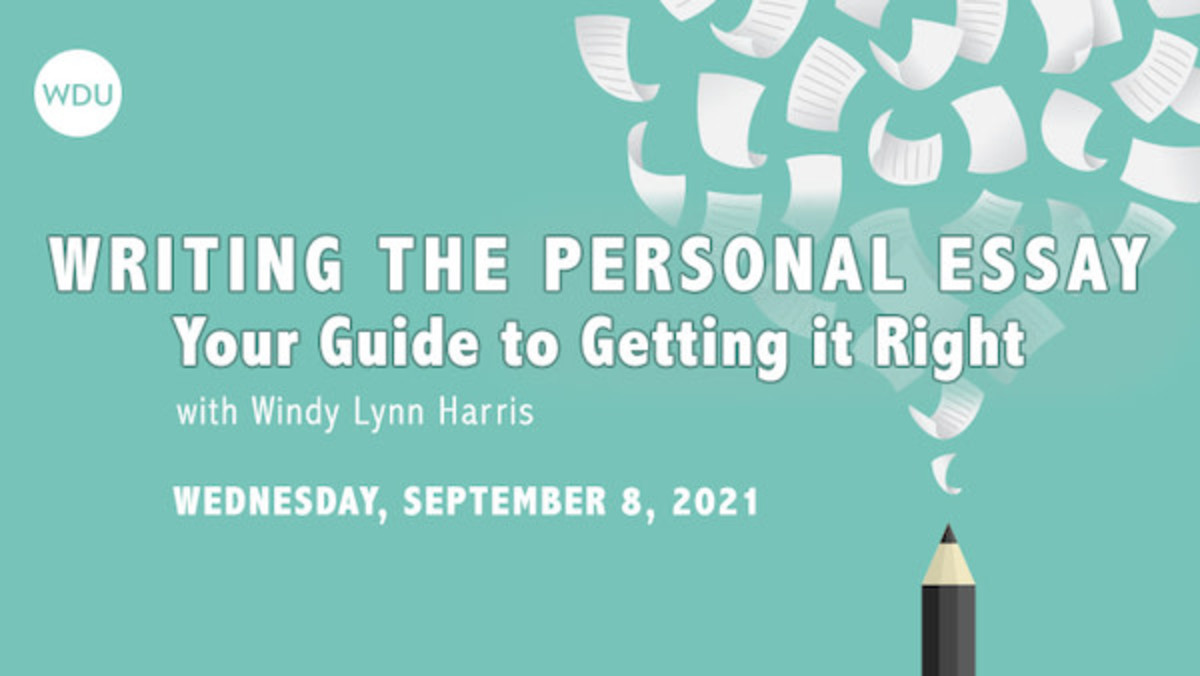 Writing The Personal Essay: Your Guide to Getting it Right