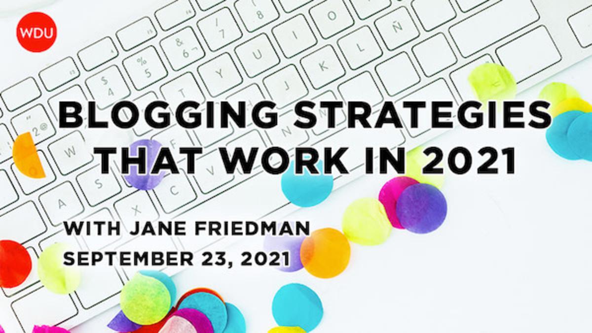 Blogging Strategies That Work in 2021