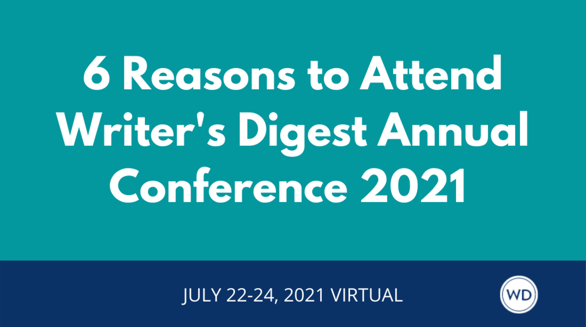 6 Reasons to Attend Writer's Digest Annual Conference 2021