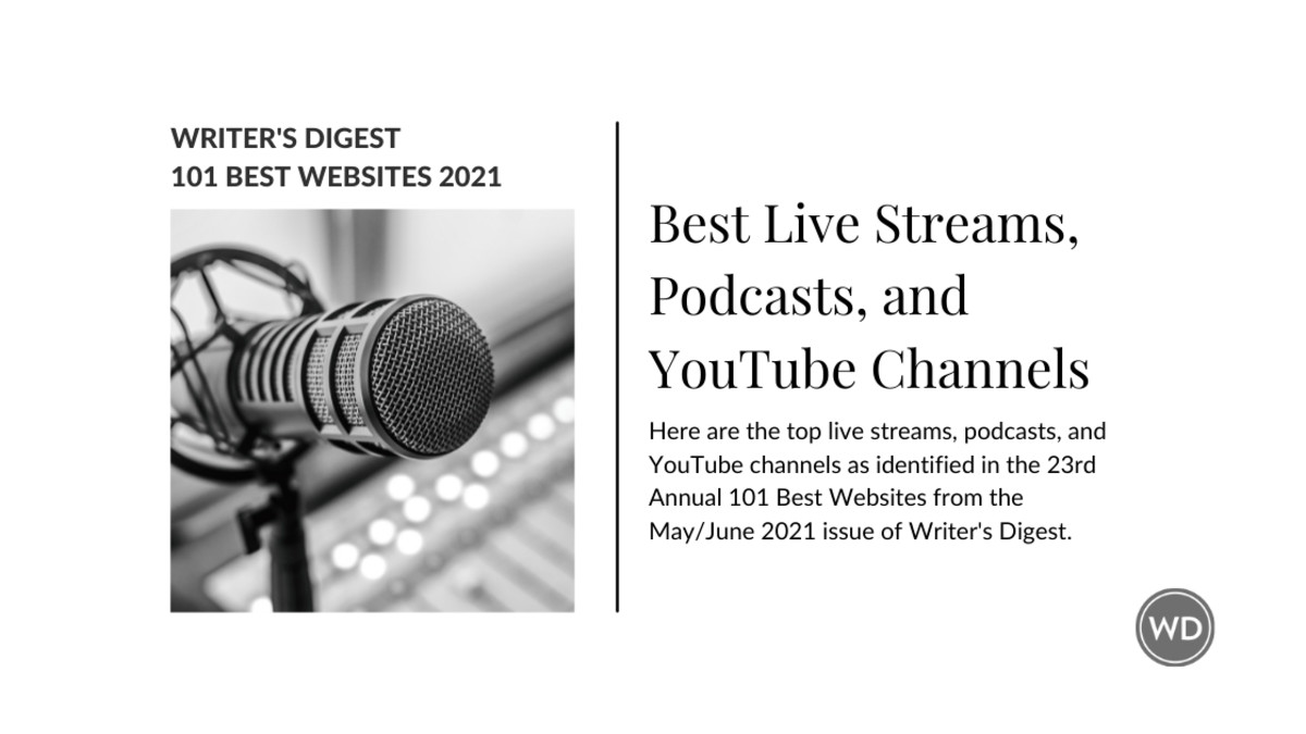 Writer's Digest Best Live Streams, Podcasts, and YouTube Channels 2021