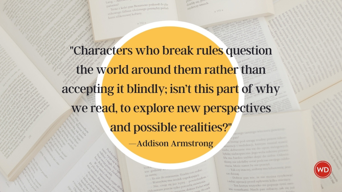 3 Reasons Your Characters Should Break the Rules to Do the Right (or Wrong) Thing